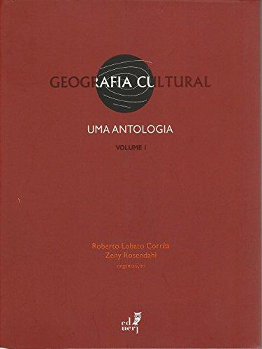 Geografia cultural: uma antologia, Vol. 1 (Portuguese Edition)