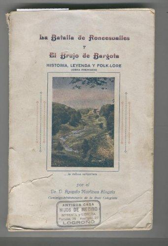 LA BATALLA DE RONCESVALLES Y EL BRUJO DE BARGOTA. Historia, leyenda y folklore.