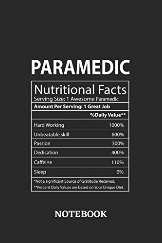 Nutritional Facts Paramedic Awesome Notebook: 6x9 inches - 110 ruled, lined pages • Greatest Passionate working Job Journal • Gift, Present Idea