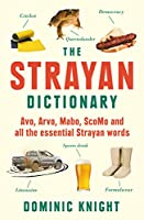 Strayan Dictionary: Avo, Arvo, Mabo, Bottle-o and Other Aussie Wordos