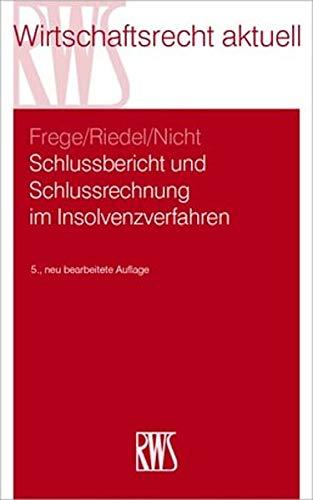 Schlussbericht und Schlussrechnung im Insolvenzverfahren (RWS-Skript)