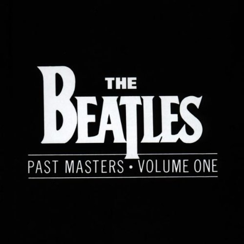 Past Masters: Volume One by The Beatles (1988-03-08)