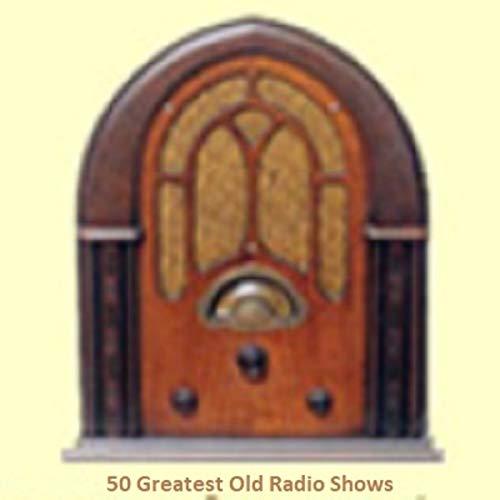 50 Greatest OTR Shows