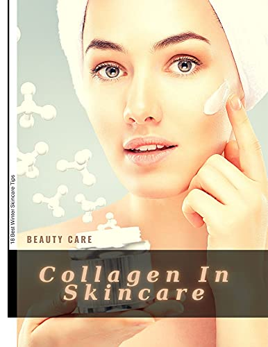 Collagen In Skincare: 18 Best Winter Skincare Tips (English Edition)