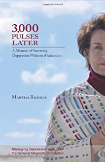 3,000 Pulses Later: A Memoir of Surviving Depression Without Medication