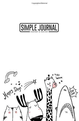Simple journal - Everyday is your day: Cartoon sketch animals notebook, Daily Journal, Composition Book Journal, Sketch Book, College Ruled Paper, ... sheets). Dot-grid layout with cream paper.