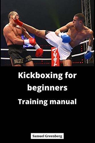 Kickboxing for beginners Training manual (English Edition) eBook ...