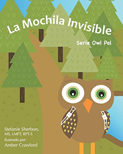 La Mochila Invisible: Serie Owl Pal (Playfully Connected Games Book Series)