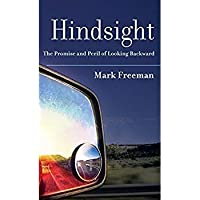 Hindsight: The Promise and Peril of Looking Backward【洋書】 [並行輸入品]