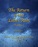 Return of the Latter Rain: A Historical Review of Seventh-day Adventist History From 1844 through 1891 (Volume 1)