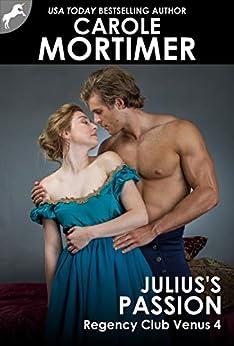 Julius's Passion (Regency Club Venus 4) by [Carole Mortimer]