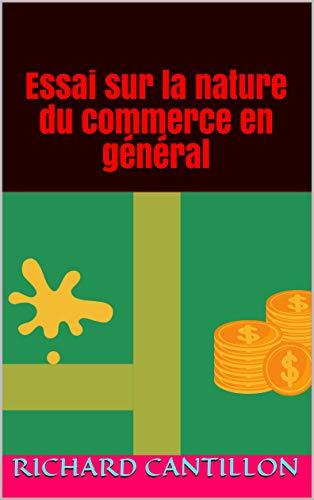 Essai sur la nature du commerce en général (French Edition)