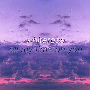 All My Time on You