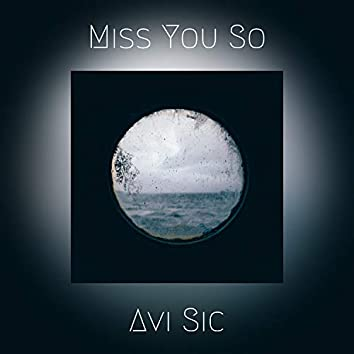 Miss You So