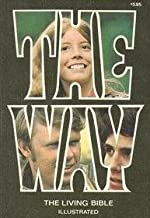 The Way: An Illustrated Ed. of the Living Bible, by Tyndale Publishing (January 19,1972)