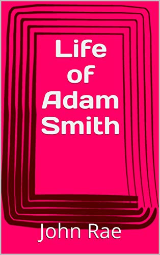 Life of Adam Smith (English Edition)