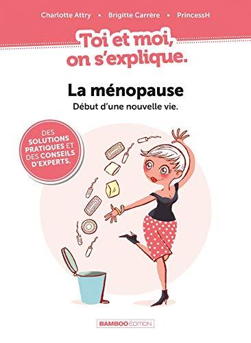 Toi et Moi on s'explique : La ménopause