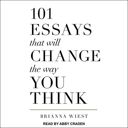 101 Essays That Will Change the Way You Think audiobook cover art