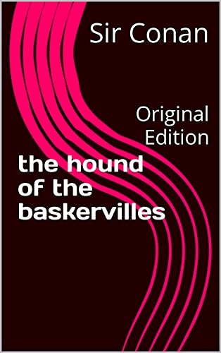the hound of the baskervilles: Original Edition (English Edition)