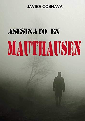 Portada del libro Asesinato en Mauthausen de Javier Cosnava