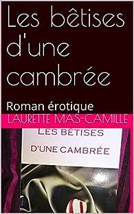 Les bêtises d'une cambrée par Laurette Mas-Camille