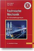 Technische Mechanik fuer Wirtschaftsingenieure