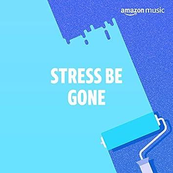 Stress Be Gone