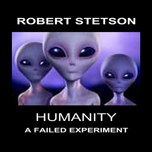Humanity, a Failed Experiment  By  cover art
