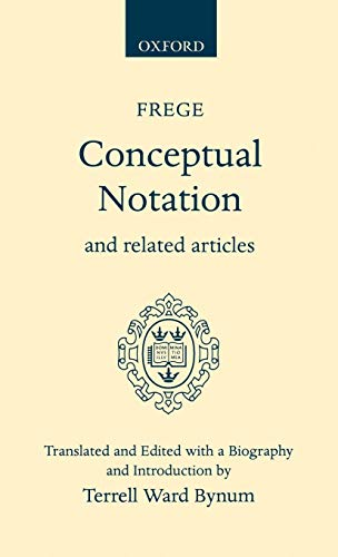 Conceptual Notation and Related Articles (Oxford Scholarly Classics)