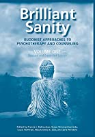 Brilliant Sanity (Vol. 1; Revised & Expanded Edition): Buddhist Approaches to Psychotherapy and Counseling