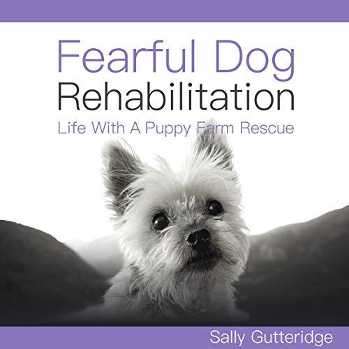 Couverture de Fearful Dog Rehabilitation