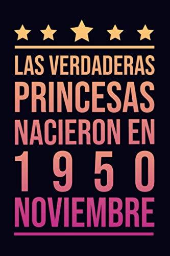 Las Verdaderas Princesas Nacieron en 1950 Noviembre: Regalo de cumpleaños de 70 años para mujeres cuaderno forrado cuaderno de cumpleaños regalo de ... regalo de cumpleaños para niñas, tía, novia