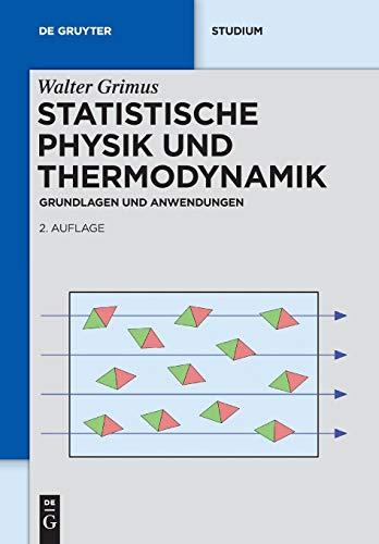 Statistische Physik und Thermodynamik: Grundlagen und Anwendungen (De Gruyter Studium)