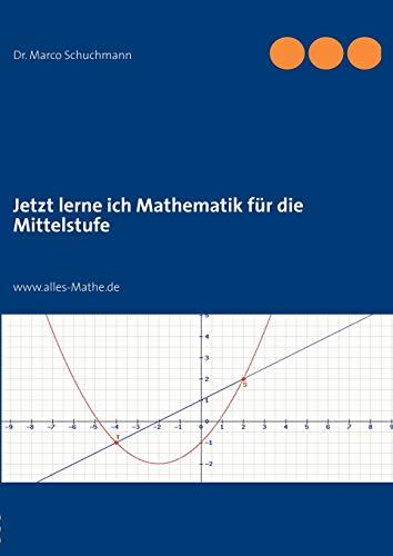 Jetzt lerne ich Mathematik für die Mittelstufe: www.alles-Mathe.de