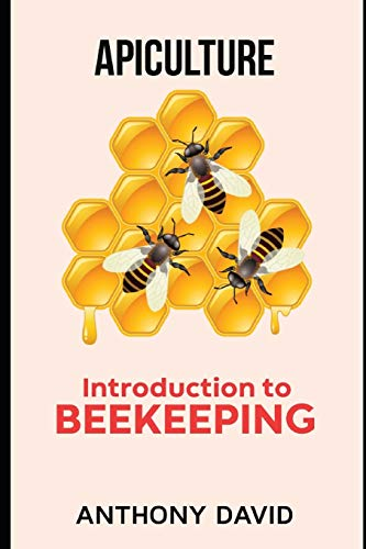 Apiculture: Introduction To BeeKeeping