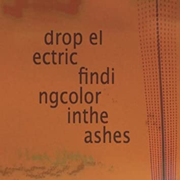 Finding Color in the Ashes