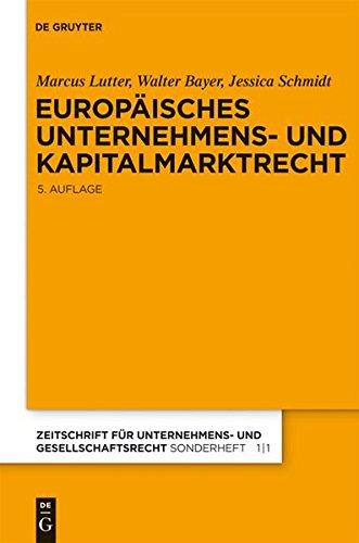 Europäisches Unternehmens- und Kapitalmarktrecht: Grundlagen, Stand und Entwicklung nebst Texten und Materialien (Zeitschrift für Unternehmens- und Gesellschaftsrecht/ZGR – Sonderheft)
