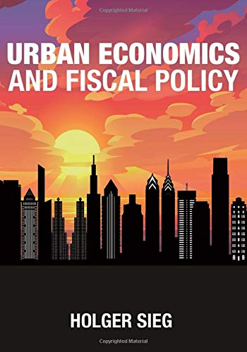Compare Textbook Prices for Urban Economics and Fiscal Policy  ISBN 9780691190846 by Sieg, Holger
