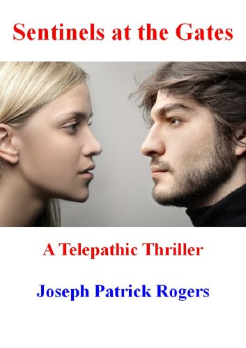 Sentinels at the Gates: A Telepathic Thriller