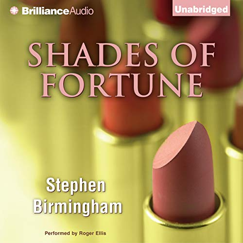 Shades of Fortune                   By:                                                                                                                                 Stephen Birmingham                               Narrated by:                                                                                                                                 Roger Ellis                      Length: 17 hrs and 8 mins     4 ratings     Overall 2.3