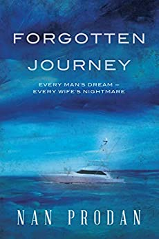 Forgotten Journey: Every Man's Dream - Every Wife's Nightmare by [Nan Prodan]