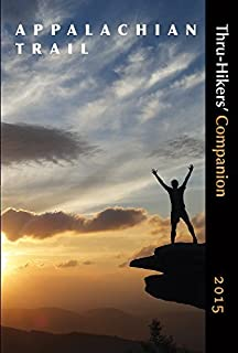 "Appalachian Trail Thru-Hikers' Companion (2015) 22nd edition by Appalachian Long Distance Hikers Association, Robert "", S (2014) Paperback"