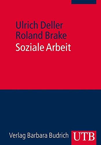 Soziale Arbeit: Grundlagen für Theorie und Praxis