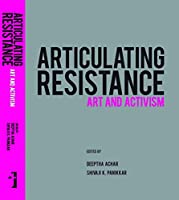 Articulating Resistance: Art and Activism