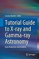Tutorial Guide to X-ray and Gamma-ray Astronomy: Data Reduction and Analysis