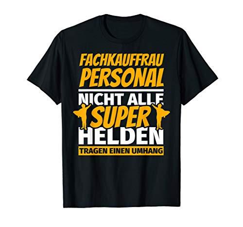 Fachkauffrau Personal lustig Geschenk T-Shirt