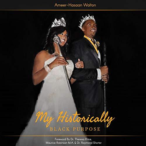 My Historically Black Purpose Audiobook By Ameer-Hasaan Walton cover art