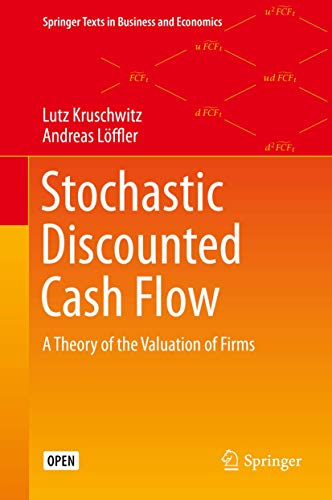 Stochastic Discounted Cash Flow: A Theory of the Valuation of Firms (Springer Texts in Business and Economics)