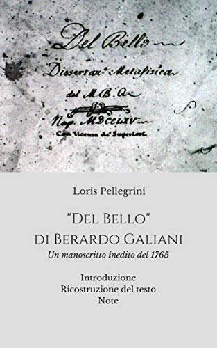 'Del Bello' di Berardo Galiani: Un manoscritto inedito del 1765