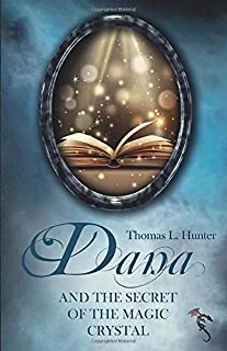 Dana and the secret of the magic crystal (Danas Abenteuer)